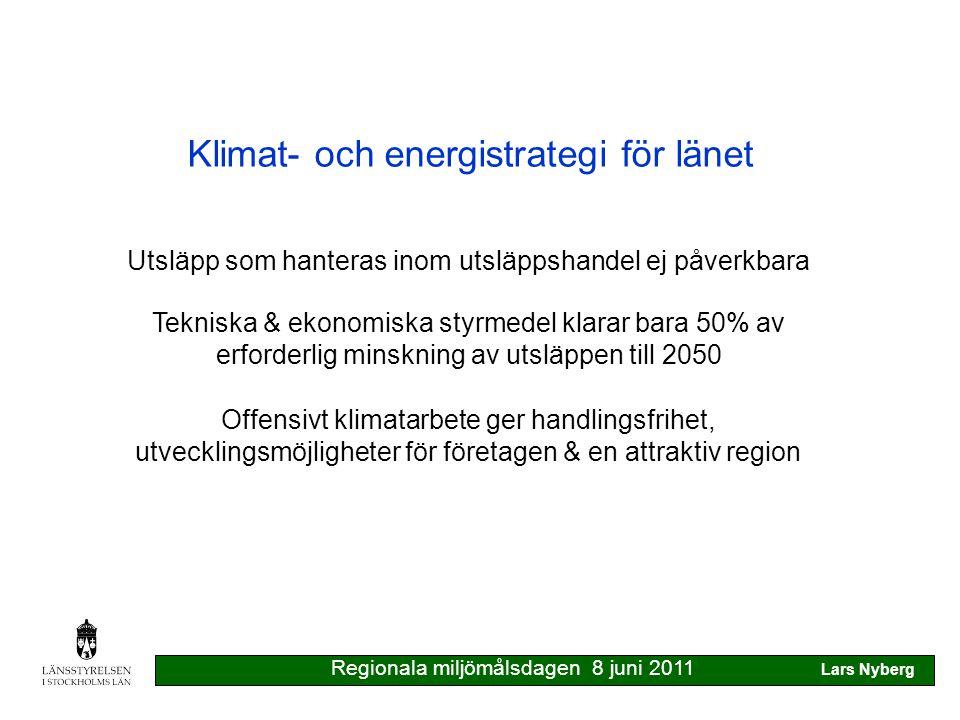 Klimat- och energistrategi för länet Processen Bred remiss före sommaren KSL tar ställning till bearbetat version Landshövdingen fastställer strategin Kommunerna kan anta strategin Aktörerna budgeterar och genomför åtgärder Vid behov kompletterande handlingsplaner Stödjande seminarier Regionala miljömålsdagen 8 juni 2011 Lars Nyberg