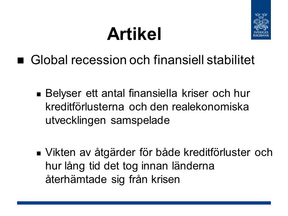 Artikel Global recession och finansiell stabilitet Belyser ett antal finansiella kriser och hur kreditförlusterna och den realekonomiska utvecklingen samspelade Vikten av åtgärder för både kreditförluster och hur lång tid det tog innan länderna återhämtade sig från krisen