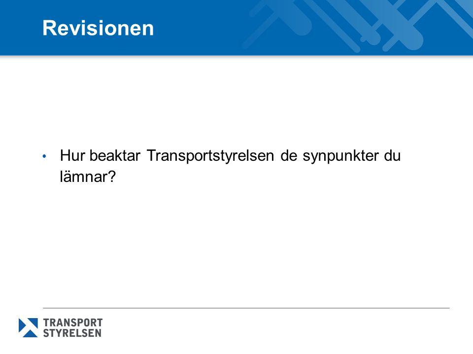 Revisionen Hur beaktar Transportstyrelsen de synpunkter du lämnar