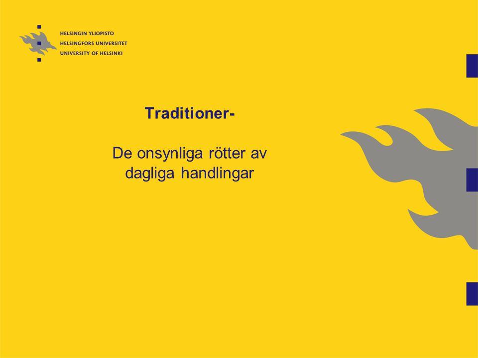 Traditioner- De onsynliga rötter av dagliga handlingar