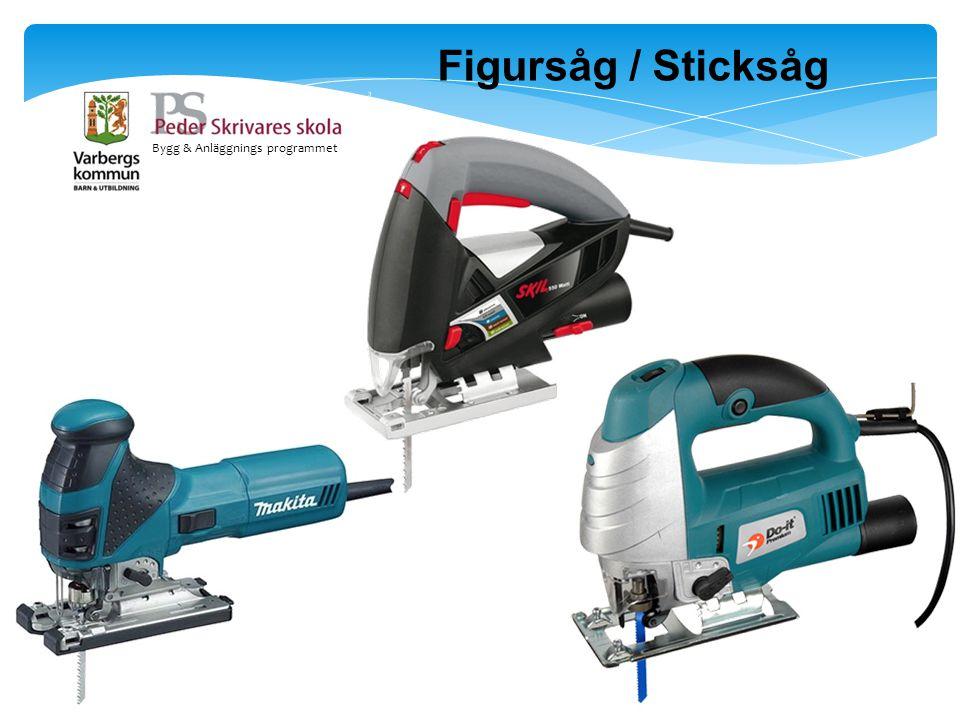 Bygg & Anläggnings programmet Figursåg / Sticksåg