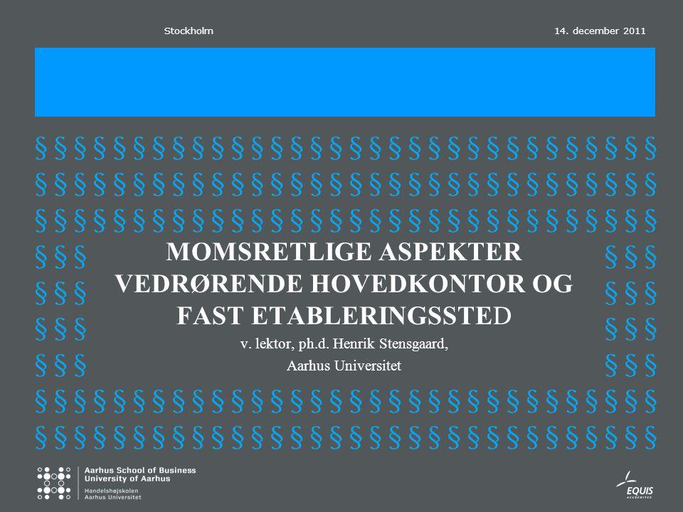 14. december 2011 MOMSRETLIGE ASPEKTER VEDRØRENDE HOVEDKONTOR OG FAST ETABLERINGSSTED v.