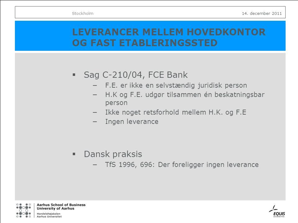 LEVERANCER MELLEM HOVEDKONTOR OG FAST ETABLERINGSSTED  Sag C-210/04, FCE Bank −F.E.