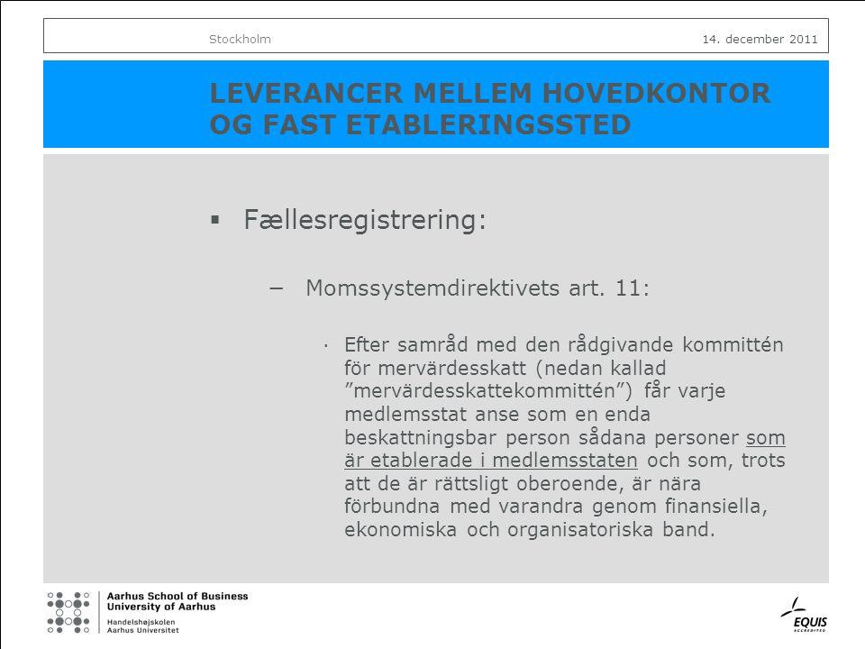 LEVERANCER MELLEM HOVEDKONTOR OG FAST ETABLERINGSSTED  Fællesregistrering: −Momssystemdirektivets art.
