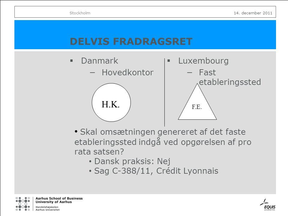 DELVIS FRADRAGSRET  Danmark −Hovedkontor  Luxembourg −Fast etableringssted Stockholm14.