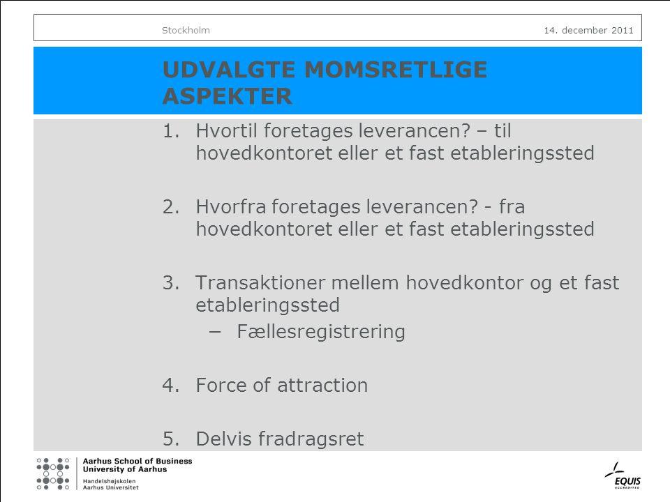 UDVALGTE MOMSRETLIGE ASPEKTER 1.Hvortil foretages leverancen.