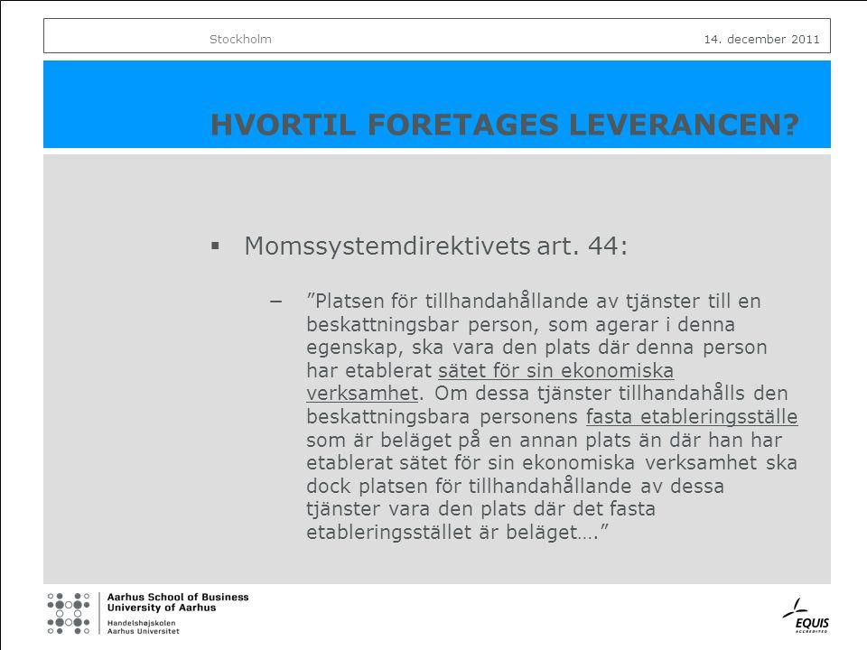 HVORTIL FORETAGES LEVERANCEN.  Momssystemdirektivets art.