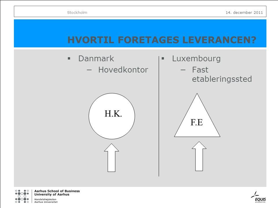 HVORTIL FORETAGES LEVERANCEN. Art.