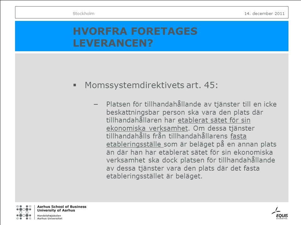 HVORFRA FORETAGES LEVERANCEN.  Momssystemdirektivets art.