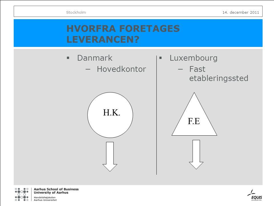 HVORFRA FORETAGES LEVERANCEN.