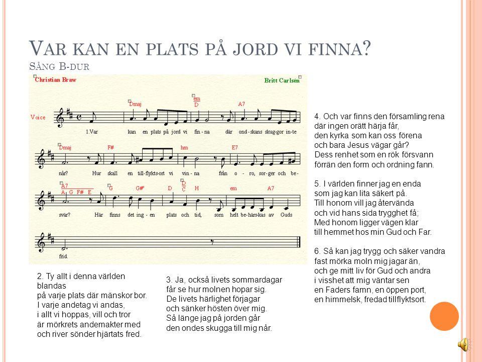 V AR KAN EN PLATS PÅ JORD VI FINNA .S ÅNG B- DUR 2.
