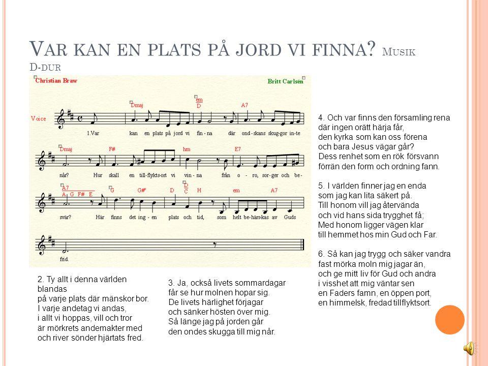 V AR KAN EN PLATS PÅ JORD VI FINNA . S ÅNG B- DUR 2.