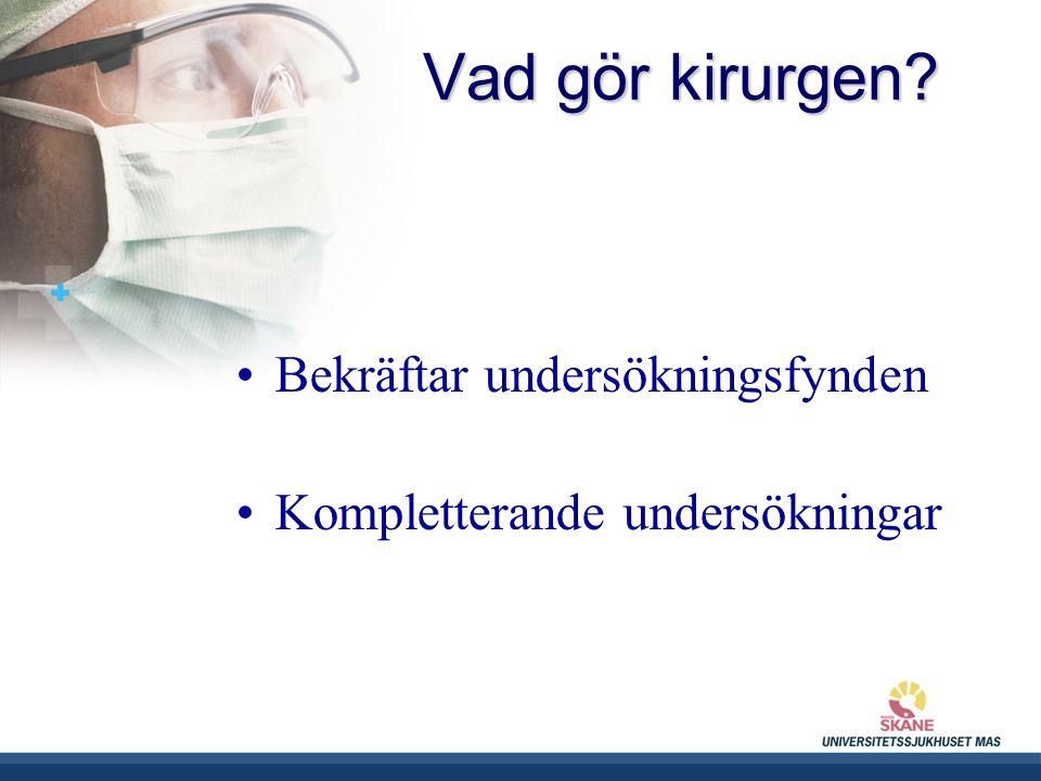 UNIVERSITETSSJUKHUSET MAS Vad gör kirurgen.