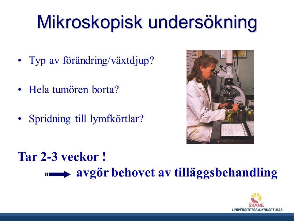 UNIVERSITETSSJUKHUSET MAS Mikroskopisk undersökning Typ av förändring/växtdjup.