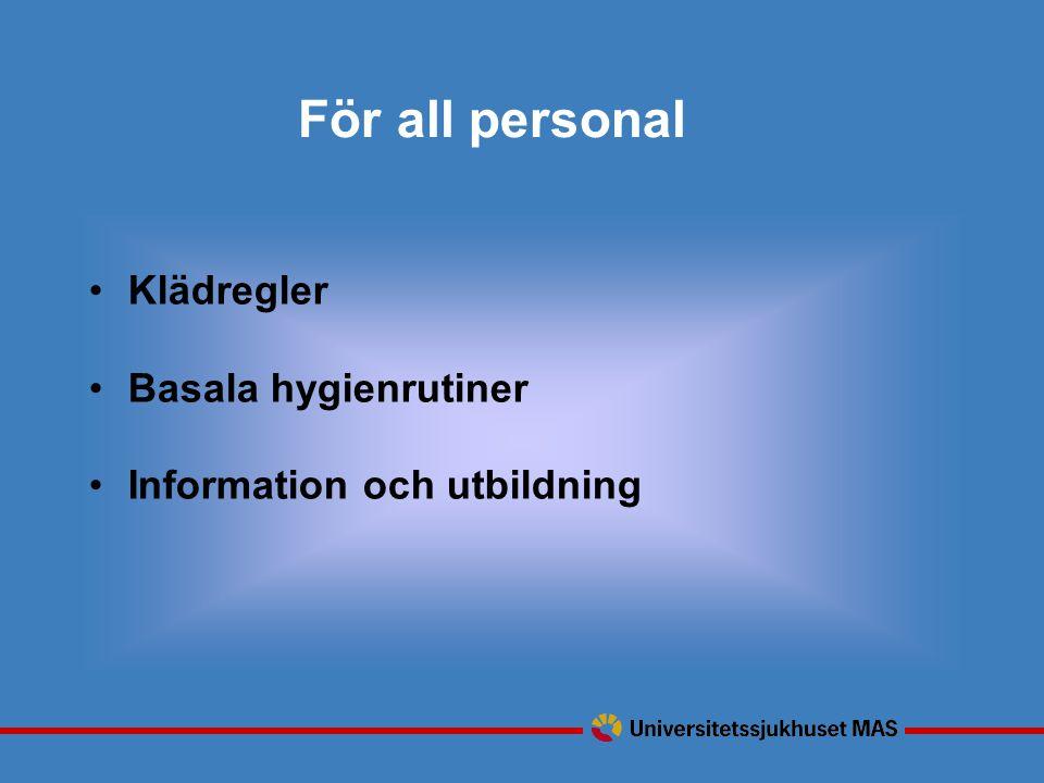 För all personal Klädregler Basala hygienrutiner Information och utbildning