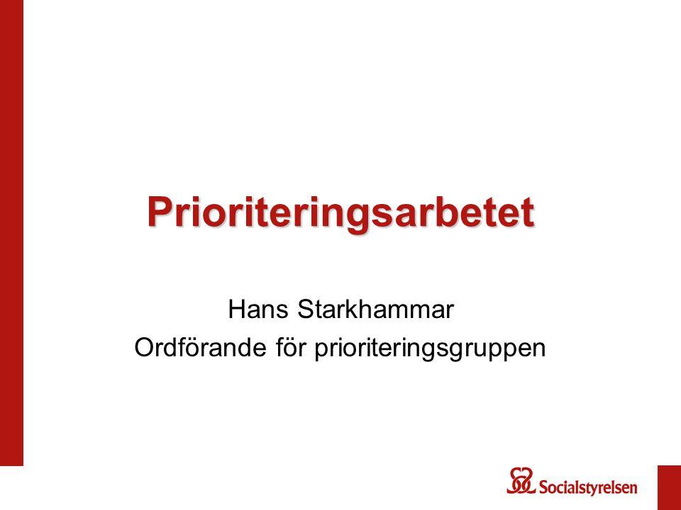 Prioriteringsarbetet Hans Starkhammar Ordförande för prioriteringsgruppen