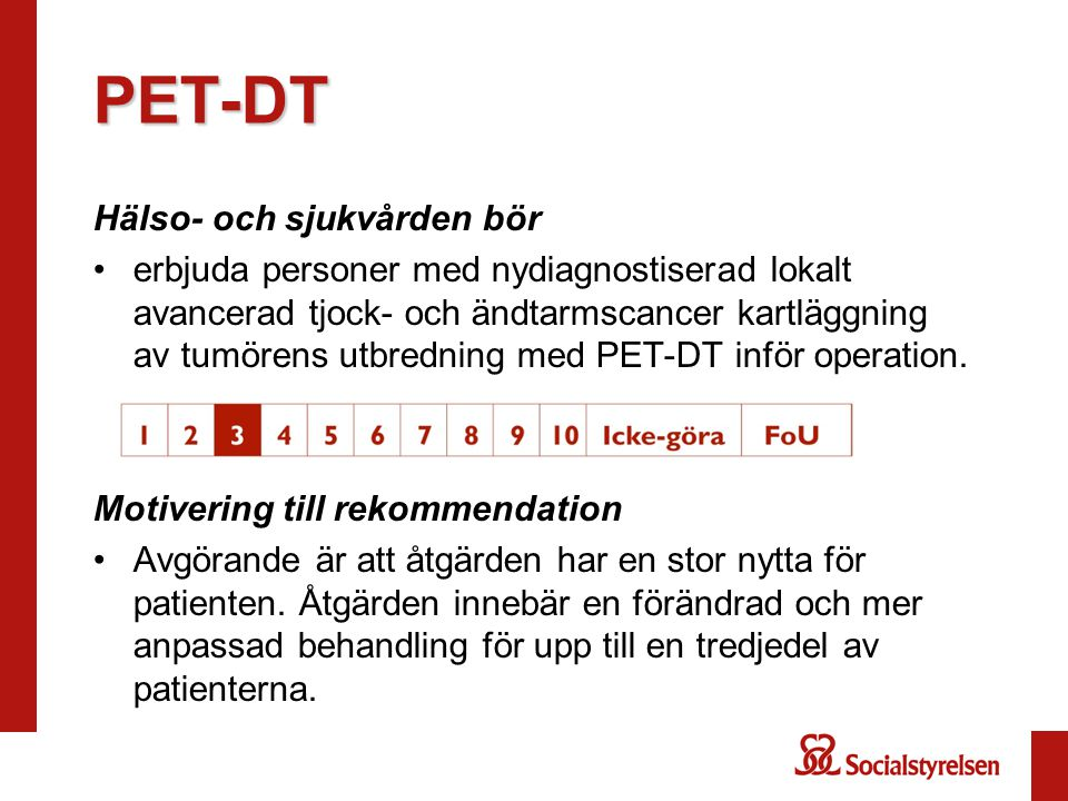 PET-DT Hälso- och sjukvården bör erbjuda personer med nydiagnostiserad lokalt avancerad tjock- och ändtarmscancer kartläggning av tumörens utbredning