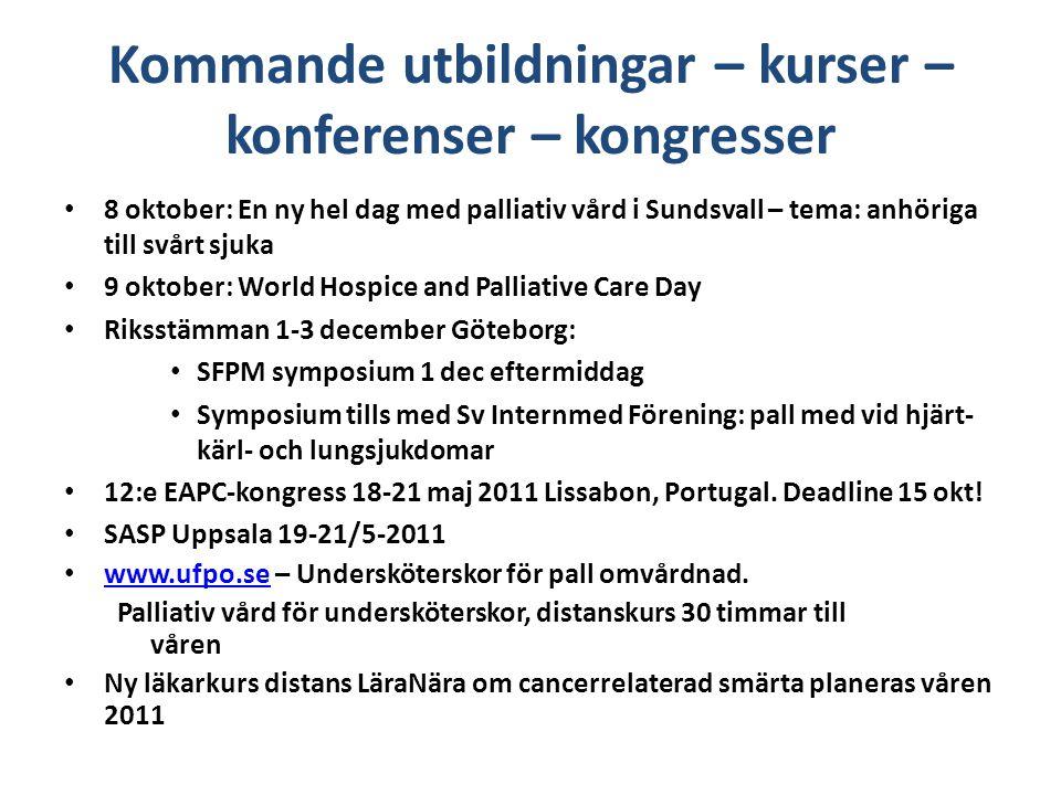 Kommande utbildningar – kurser – konferenser – kongresser 8 oktober: En ny hel dag med palliativ vård i Sundsvall – tema: anhöriga till svårt sjuka 9