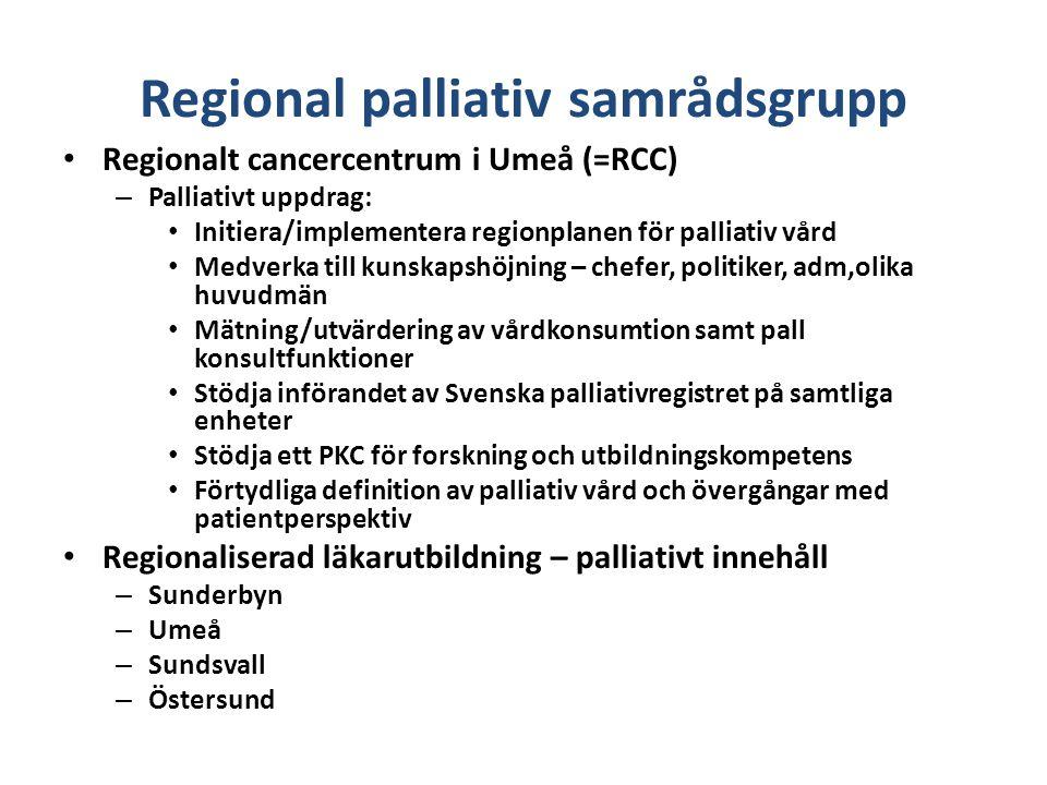 Regional palliativ samrådsgrupp Regionalt cancercentrum i Umeå (=RCC) – Palliativt uppdrag: Initiera/implementera regionplanen för palliativ vård Medv