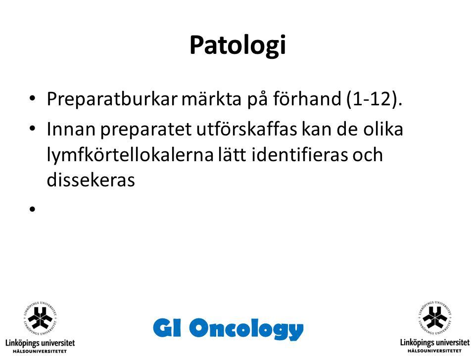 Patologi Preparatburkar märkta på förhand (1-12). Innan preparatet utförskaffas kan de olika lymfkörtellokalerna lätt identifieras och dissekeras GI O