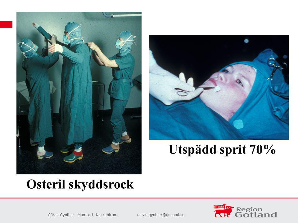 Göran GyntherMun- och Käkcentrumgoran.gynther@gotland.se Utspädd sprit 70% Osteril skyddsrock