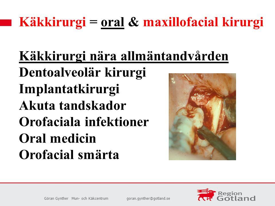 Göran GyntherMun- och Käkcentrumgoran.gynther@gotland.se Käkkirurgi = oral & maxillofacial kirurgi Käkkirurgi långt från allmäntandvården Kirurgisk behandling cystor och tumörer Käk- och ansiktsfrakturer Ortognatkirurgi Käkrekonstruktioner Käkledskirurgi