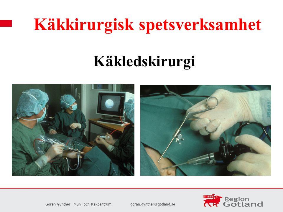 Göran GyntherMun- och Käkcentrumgoran.gynther@gotland.se Käkkirurgisk spetsverksamhet Käkledskirurgi