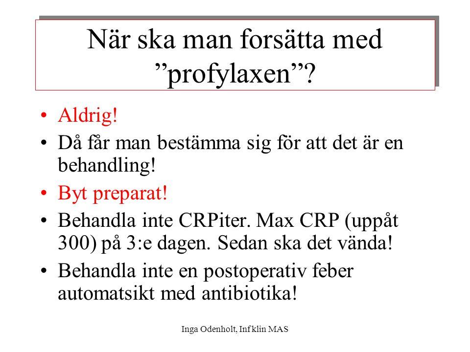 """När ska man forsätta med """"profylaxen""""? Aldrig! Då får man bestämma sig för att det är en behandling! Byt preparat! Behandla inte CRPiter. Max CRP (upp"""