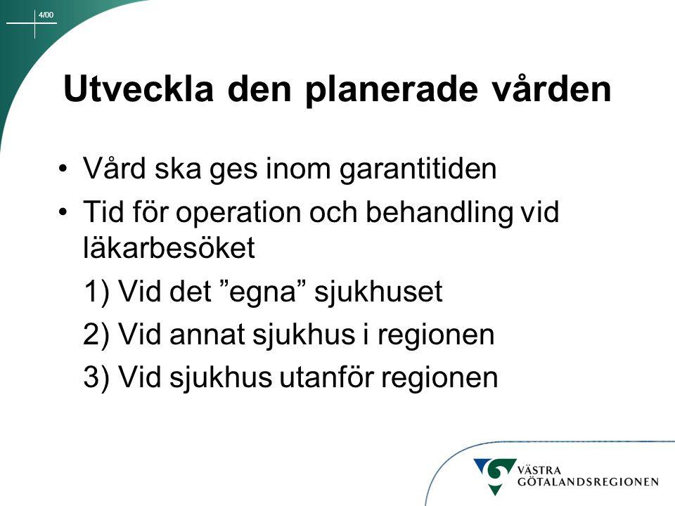 4/00 NU-sjukvården Två alternativ Alternativ A (remissförslaget) Både NÄL och Uddevalla har akutsjukvård.