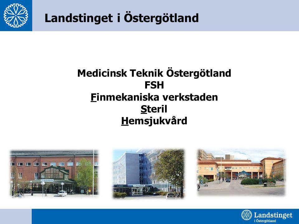Medicinsk Teknik Östergötland FSH Finmekaniska verkstaden Steril Hemsjukvård Landstinget i Östergötland