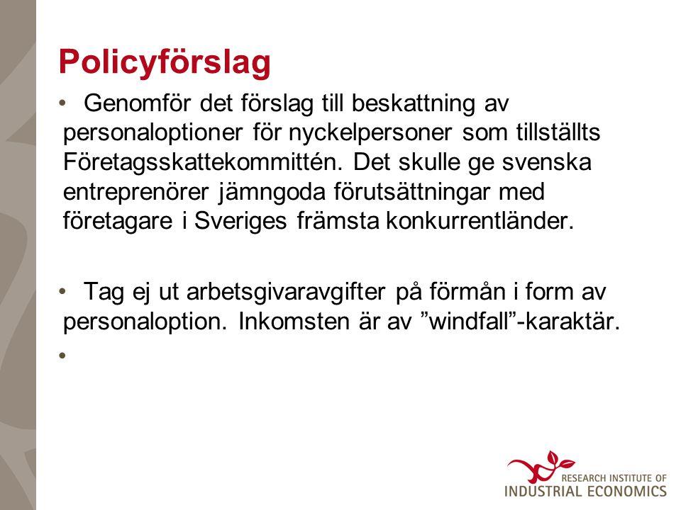 Policyförslag Genomför det förslag till beskattning av personaloptioner för nyckelpersoner som tillställts Företagsskattekommittén.