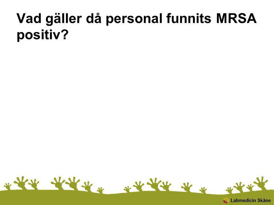 Vad gäller då personal funnits MRSA positiv?