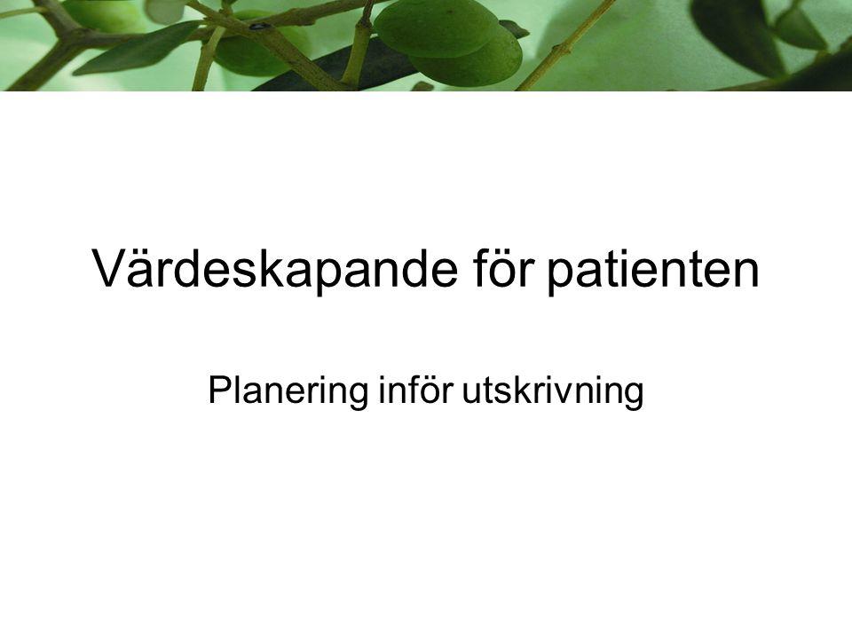 Värdeskapande för patienten Planering inför utskrivning
