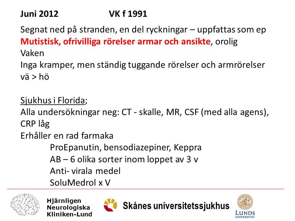 Hjärnligen Neurologiska Kliniken-Lund Skånes universitetssjukhus Juni 2012VK f 1991 Segnat ned på stranden, en del ryckningar – uppfattas som ep Mutis