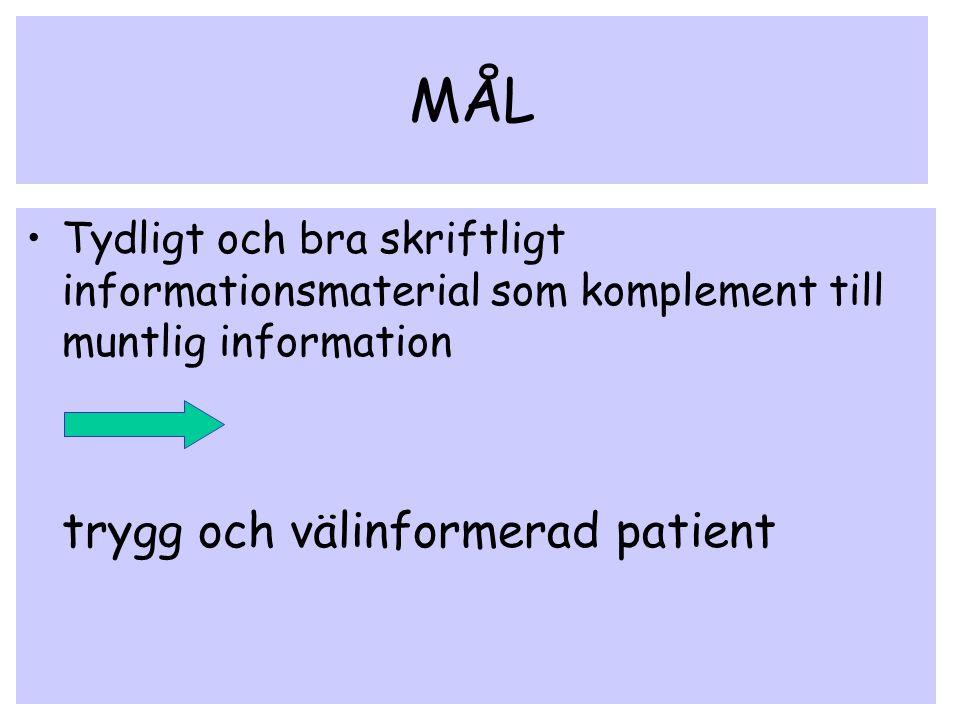 MÅL Tydligt och bra skriftligt informationsmaterial som komplement till muntlig information trygg och välinformerad patient