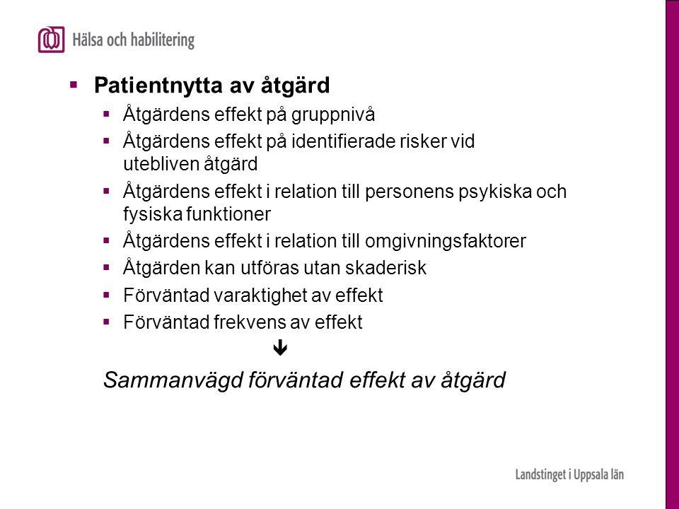  Patientnytta av åtgärd  Åtgärdens effekt på gruppnivå  Åtgärdens effekt på identifierade risker vid utebliven åtgärd  Åtgärdens effekt i relation