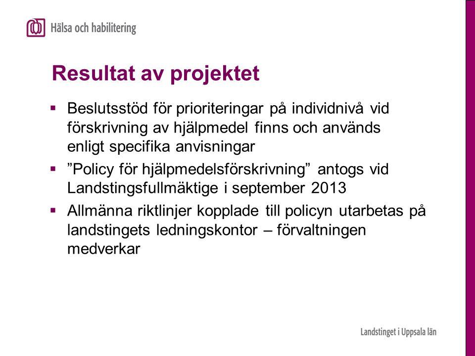 Resultat av projektet  Beslutsstöd för prioriteringar på individnivå vid förskrivning av hjälpmedel finns och används enligt specifika anvisningar 