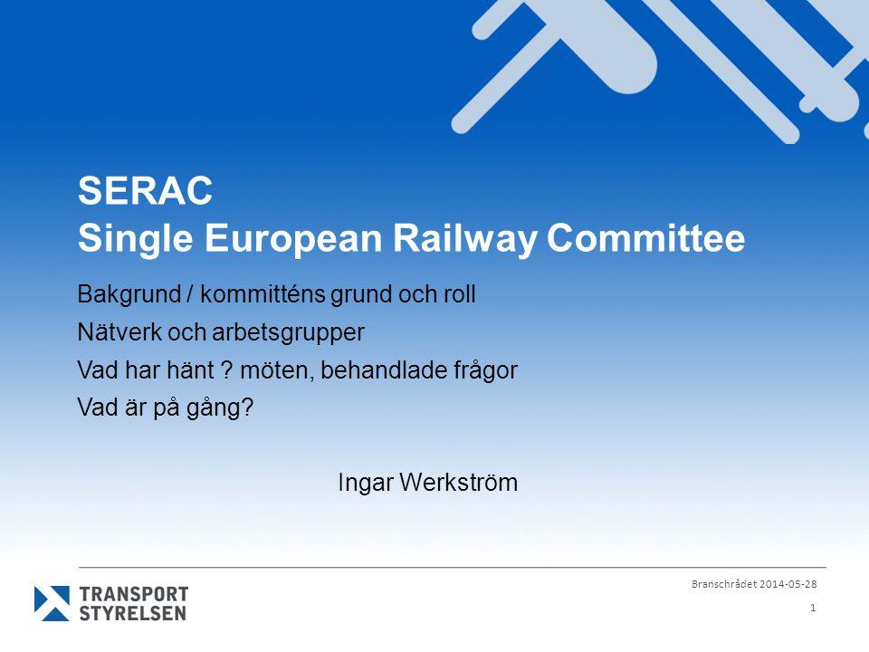 Bakgrund /rättslig grund för SERAC SERA-direktivet (direktiv 2012/34) inrättande av ett gemensamt europeiskt järnvägsområde  ska vara infört senast den 16 juni 2015  kommitténs rättsliga grund: artikel 62 i direktivet EU-förordning 182/2011 regler och principer för medlemsstaternas kontroll av kommissionens utövande av sina genomförande- befogenheter 2 Branschrådet 2014-05-28