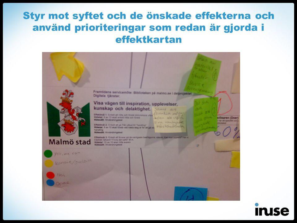 Styr mot syftet och de önskade effekterna och använd prioriteringar som redan är gjorda i effektkartan