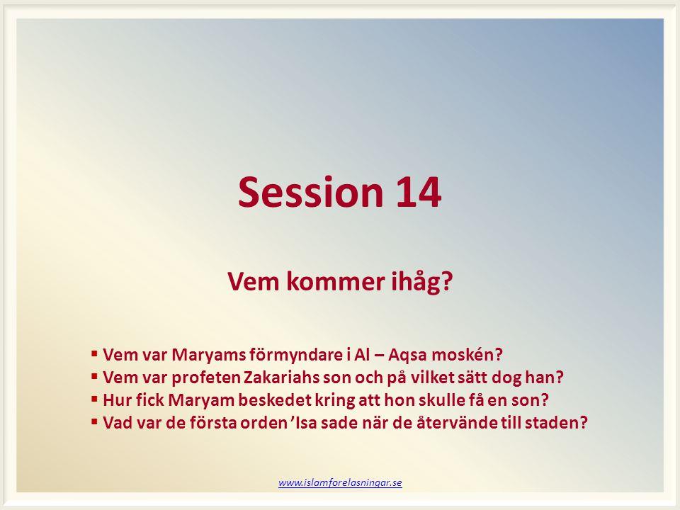 www.islamforelasningar.se Session 14 Vem kommer ihåg.