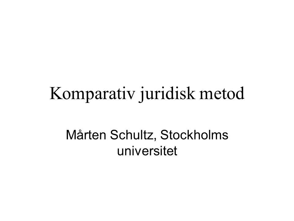 Komparativ juridisk metod Mårten Schultz, Stockholms universitet