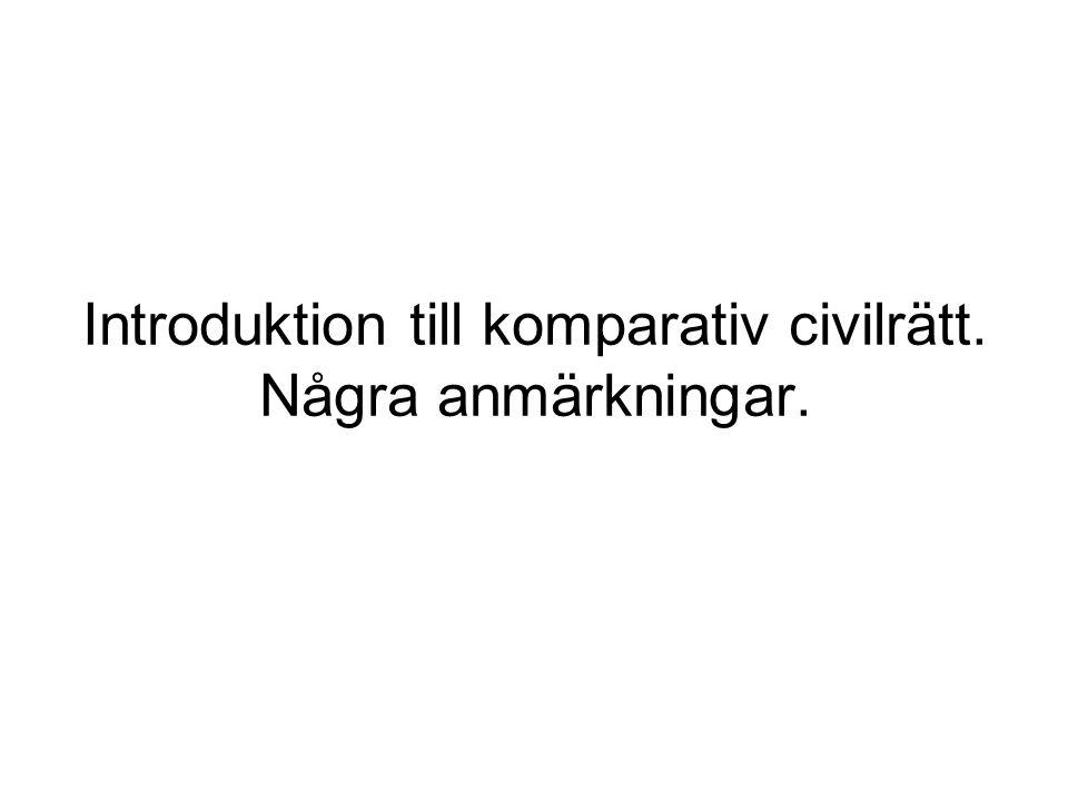Introduktion till komparativ civilrätt. Några anmärkningar.