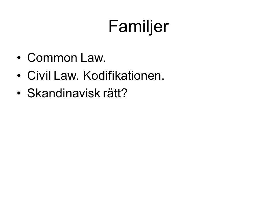 Familjer Common Law. Civil Law. Kodifikationen. Skandinavisk rätt?