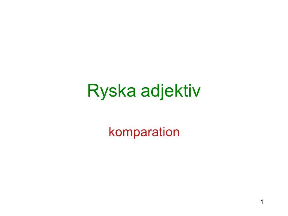 1 Ryska adjektiv komparation