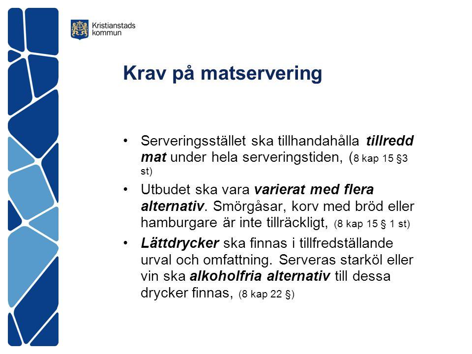 Krav på matservering Serveringsstället ska tillhandahålla tillredd mat under hela serveringstiden, ( 8 kap 15 §3 st) Utbudet ska vara varierat med fle