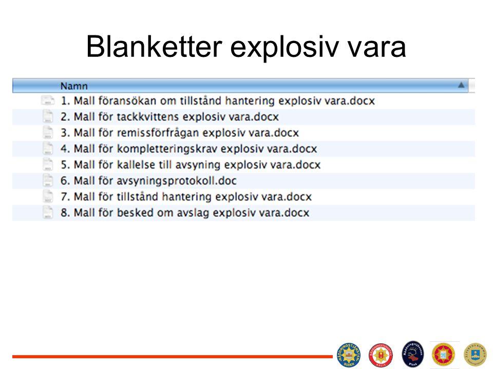 Processbeskrivning Explosiva varor Tillståndshavare hämtar vägledning och blankett på hemsidan.
