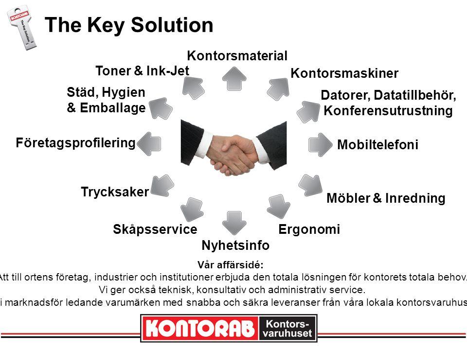The Key Solution Vår affärsidé: Att till ortens företag, industrier och institutioner erbjuda den totala lösningen för kontorets totala behov.