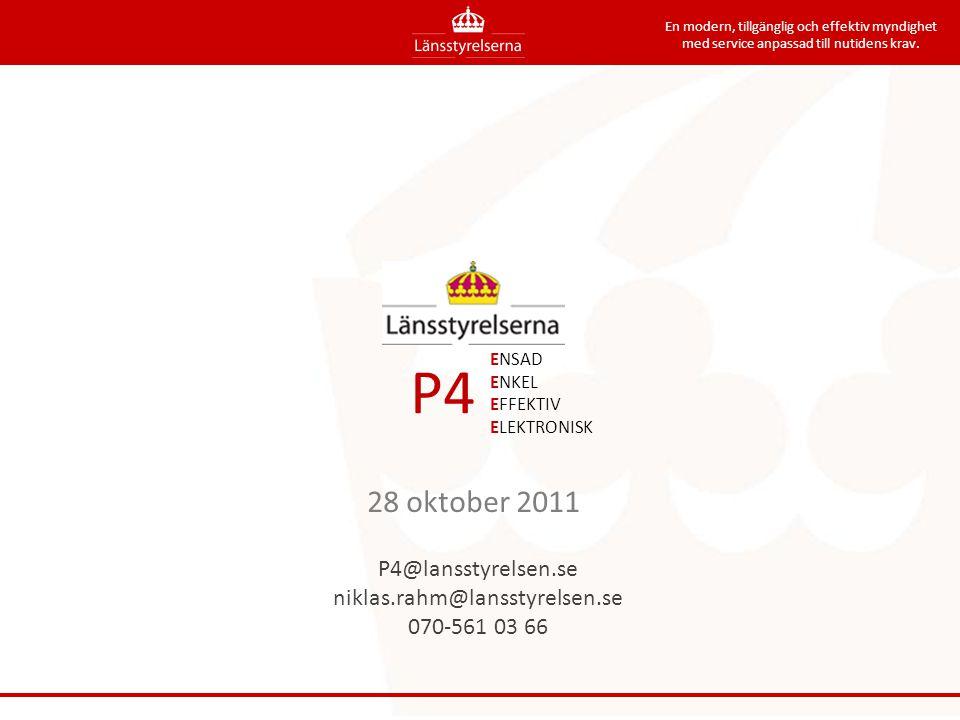 P4 En modern, tillgänglig och effektiv myndighet med service anpassad till nutidens krav.