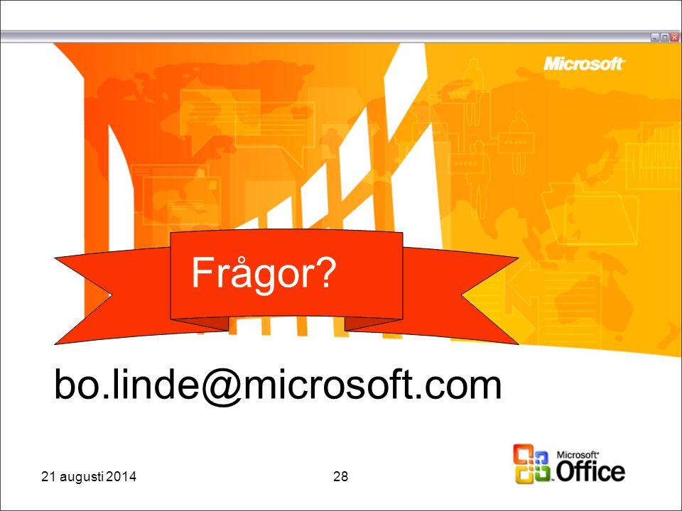 Frågor? bo.linde@microsoft.com 21 augusti 201428