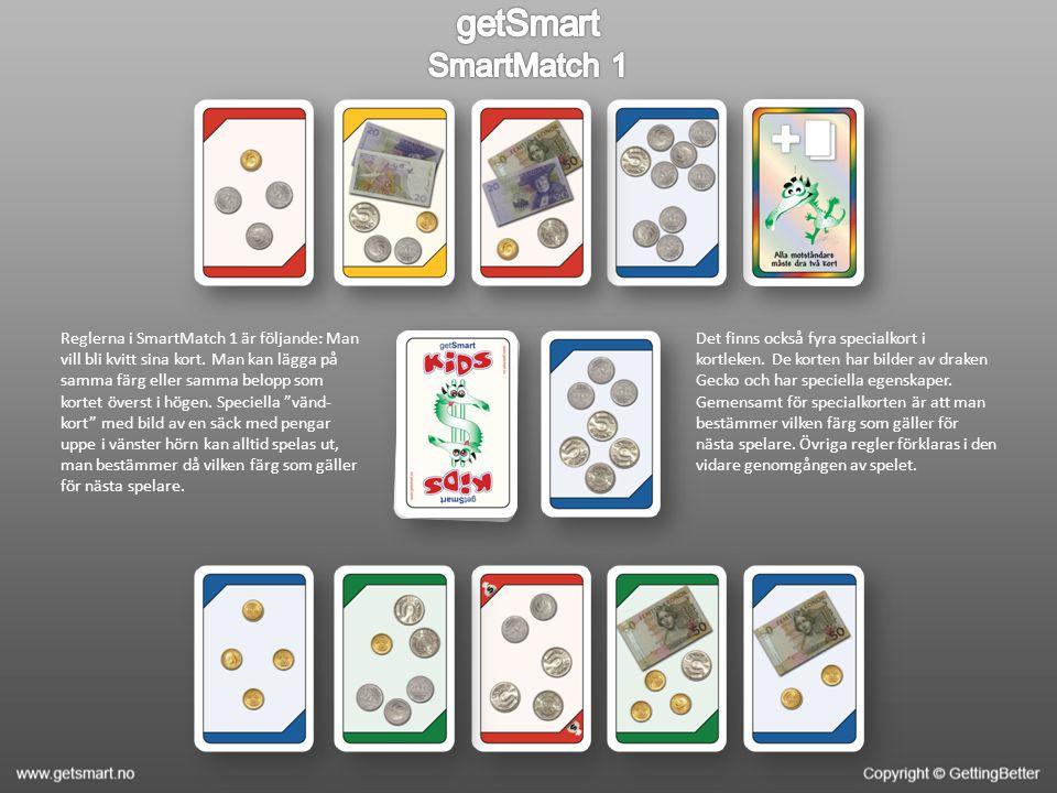 Reglerna i SmartMatch 1 är följande: Man vill bli kvitt sina kort.